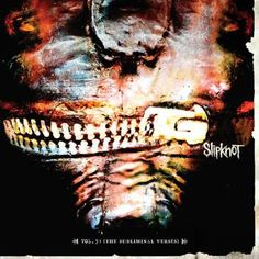 Slipknot - Vol. 3 (The Subliminal Verses) <Nu Metal> <Alternative Metal> Nu Metal, Heavy Metal, Rock Y Metal, Music Albums, Music Songs, Music Videos, Top Albums, Uk Music, Music Life