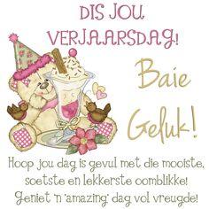 Hoop jou dag is gevul met die mooiste, soetse en lekkerste oomblikke! Geniet 'n 'amazing' dag vol vreugde! Birthday Wishes Quotes, Birthday Messages, Happy Birthday Wishes, Birthday Cards, Happy Birthday Pictures, Birthday Images, Afrikaanse Quotes, Wish Quotes, Happy B Day