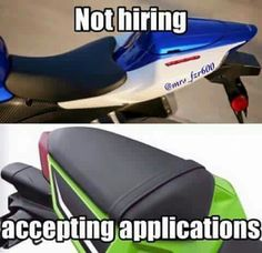 Accepting vs NOT Accepting Applications Biker Quotes, Motorcycle Quotes, Bike Humor, Riding Quotes, Sportbikes, Trending Memes, Hot Wheels, Funny Jokes, Lol
