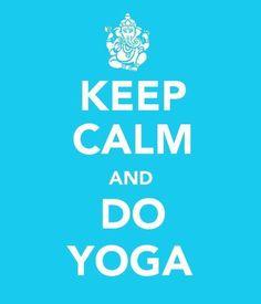 keep calm & do yoga