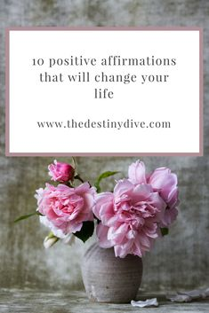 10 Positive Affirmations That Will Change Your Life - The Destiny Dive