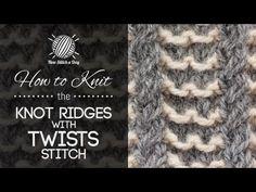 The Knot Ridges with Twists Stitch :: Knitting Stitch #210   NEW STITCH A DAY