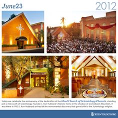 Today we celebrate the anniversary of the dedication of the Ideal Church of Scientology Phoenix, standing just a mile south of Scientology Founder L. Ron Hubbard's historic home in the shadow of Camelback Mountain. It was there in 1952 L. Ron Hubbard arrived at the monumental discovery that gave birth to the Scientology religion.