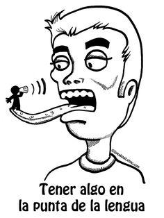 Refranes Puerto Rico Spanish Slang Tener algo en la punta de la lengua