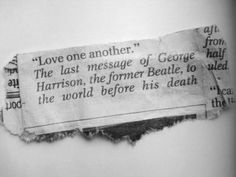 Love one another // George Harrison The Words, Cool Words, Love One Another, My Love, True Feelings, George Harrison, Meaningful Quotes, Love Songs, Quotes To Live By