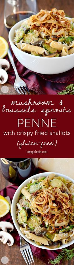 Mushroom and Brussels Sprouts Penne with Crispy Fried Shallots | http://iowagirleats.com/