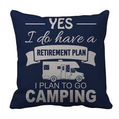 Funny Camping Pillow Case - Camping Retirement Plan