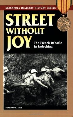 This nonfiction Kindle book, Street Without Joy: The French Debacle In Indochina, is FREE today. Find it and a bunch of other nonfiction books at http://nonfiction.fkb.me