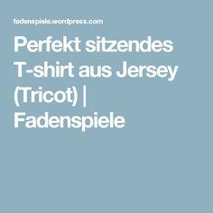 Perfekt sitzendes T-shirt aus Jersey (Tricot) | Fadenspiele