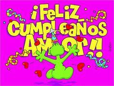 """Feliz Cumpleaños Amor"""""""""""":)) Birthday Pins, Birthday Quotes, Birthday Wishes, Birthday Cards, Happy Birthday, Happy B Day, Holiday Parties, Birthdays, Words"""