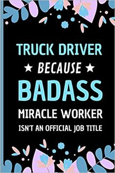 Amazon.com: Truck Driver Because Badass Miracle Worker Isn't An Official Job Title: Funny Notebook Gift for Truck Drivers - Adorable Journal Present for Men (9798558441468): Press, Sweetish Taste: Books Transportation Jobs, Bus Driver Gifts, Taxi Driver, Presents For Men, Job Title, Kids Boxing, Dog Gifts, Book Club Books, Book Recommendations