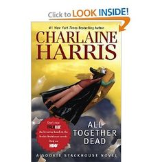 All Together Dead (Sookie Stackhouse, Book 3) (Sookie Stackhouse/True Blood)