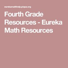Fourth Grade Resources - Eureka Math Resources