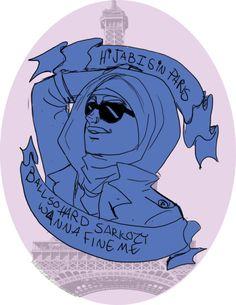 """HiJABiS iN PARIS/BALL SO HARD SARKOZY WANNA FINE ME"" <3 #religion #feminism #choice"