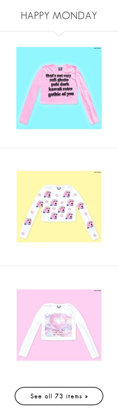 """HAPPY MONDAY"" by viva-la-revolucion ❤ liked on Polyvore featuring tops, sweaters, pink sweater, long sleeve sweater, pink top, extra long sleeve sweater, long sleeve tops, yellow top, yellow sweater and pink long sleeve top"