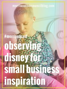 In this episode, I am chatting about some small business inspiration I got during 2 trips to Disney World that I think all small businesses can learn from. #merriweathercouncil #smalbusinesstips