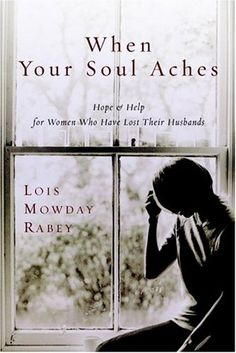 When Your Soul Aches: Hope and Help for Women Who Have Lost Their Husbands by Lois Mowday Rabey,http://www.amazon.com/dp/1578561442/ref=cm_sw_r_pi_dp_jCNAtb1853F8DD62
