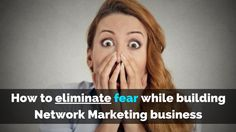 Fear is something that we all deal with in life and also while we build #NetworkMarketing business and here's how to eliminate it:  http://brandonline.michaelkidzinski.ws/how-to-eliminate-fear-while-building-network-marketing-business/