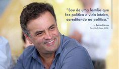 Veio de uma família que fazia uma grande politica. E o #AecioNeves segue as passos dos familiares. #MudandoOBrasil http://aeciodisse.tumblr.com/