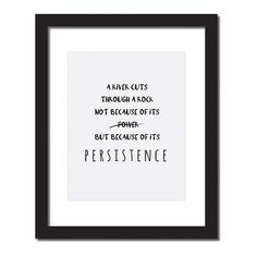 Persistence Motivational Office decor/gift 'A river cuts through a rock not because of its power but because of its persistence' Inspirational Quote Print . UNFRAMED. Persistence Gift, Hang this beautiful poster 'A river cuts through a rock not because of its power but because of its persistence' inspirational quote print on your wall. Original artwork, digitally printed on museum quality (270 gsm) archival matte paper, lasts a lifetime Medium: fine art/ Giclee print Size: the size you...
