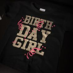 Birthday Girl for Kids to Adults T-Shirt - S / Black