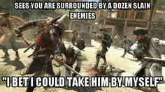 Assassin's Creed logic haha I always think this while playing.