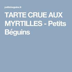 TARTE CRUE AUX MYRTILLES - Petits Béguins