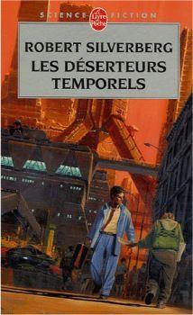 Publication: Les déserteurs temporels  Authors: Robert Silverberg Year: 2006-03-00 ISBN: 2-253-11330-1 [978-2-253-11330-0] Publisher: Le Livre de Poche Pub. Series: Le Livre de Poche - Science Fiction Pub. Series #: 7281  Cover: Manchu