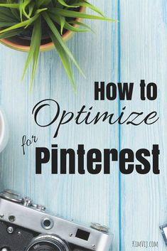How to Optimize your Pinterest Account and Website for Pinterest Marketing