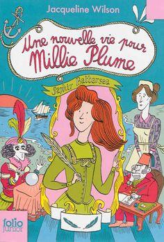Millie Plume, tome 2 : Une nouvelle vie pour Millie Plume / J. Wilson. - Gallimard. - (Folio Junior), 2014