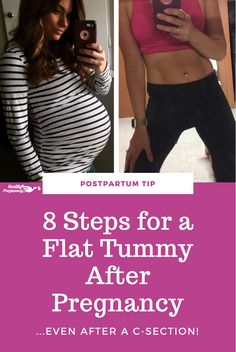 Pin Now - Read Later. For new moms looking to lose the baby weight after pregnancy, our guest contributor @thefitmommy shares 8 steps to getting a flat tummy postpartum, even after a c-section! Fitness   Pregnancy   Flat Stomach