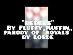 """Rebels"" Parody of ""Royals"" by Lorde - YouTube"