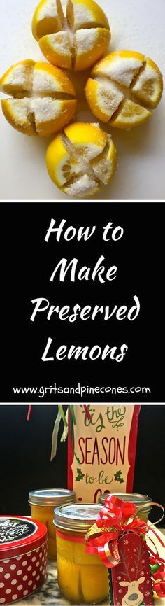 Preserved Lemons make a terrific and thoughtful holiday gift for your foodie friends! And, you won't believe how easy they are to make! via @http://www.pinterest.com/gritspinecones/