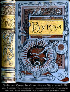 The Poetical Works of Lord Byron I have one of these poem books, but The cover is red and the author is Jean Ingelow Ex Libris, Book Cover Art, Book Cover Design, Book Art, Lord Byron, Vintage Book Covers, Vintage Books, Old Books, Antique Books