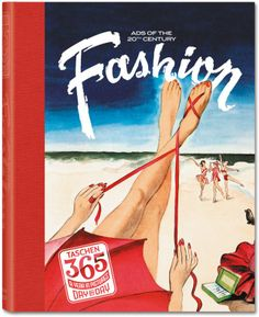 This is straight on the birthday gift list!! TASCHEN 365, Day-by-Day, Fashion Ads