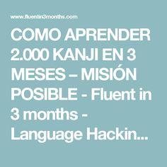COMO APRENDER 2.000 KANJI EN 3 MESES – MISIÓN POSIBLE - Fluent in 3 months - Language Hacking and Travel Tips