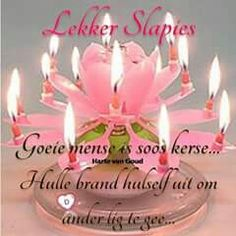 Good Night Blessings, Good Night Wishes, Good Night Sweet Dreams, Afrikaanse Quotes, Goeie Nag, Goeie More, Special Quotes, Sleep Tight, Morning Greeting