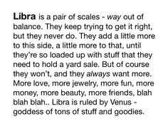 This is one of the most accurate descriptions of a Libra I have found in a while. #Libra