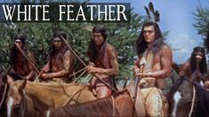 White Feather - In 1877 Wyoming, during the peace negotiations between the Cheyenne and the USA, an Indian girl falls in-love with a land surveyor, causing t. Cheyenne Indians, Land Surveyors, Robert D, Western Movies, Great Films, White Feathers, Youtube, Girl Falling, Filming Locations
