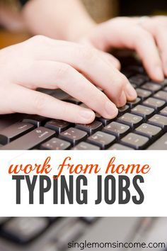 Looking For Some Work At Home Typing Jobs Here Are Six Legit Companies Who May