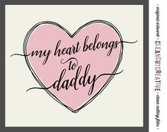 My heart belongs to Daddy - SVG Studio3 DXF EPS png - kids t-shirt cutfile design - for Cricut and Silhouette Cameo - clean cutting files by CleanCutCreative on Etsy