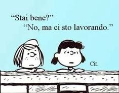 Peanuts Snoopy Frases, Snoopy Quotes, Best Quotes, Funny Quotes, Lucy Van Pelt, Italian Quotes, Art Graphique, More Than Words, Holidays And Events