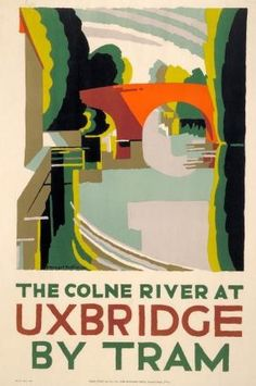 """""""The Colne River at Uxbridge by tram"""" - poster designed by Edward McKnight Kauffer, 1924"""