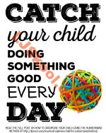 Catch Your Child Doing Something Good Every Day - Printable