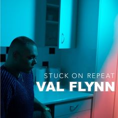 Stuck On Repeat by Val Flynn   Free Listening on SoundCloud