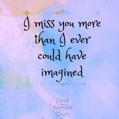 I knew I would be sad. but had no idea how very sad I would continue to be. My 'sad' never goes away. Missing My Son, Missing You So Much, I Miss My Mom, Daddy I Miss You, Heaven Quotes, Me Quotes, Crush Quotes, Love You Forever, My Guy
