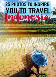 25 Photos to Inspire you to Travel Indonesia