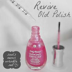 Souls Never Wrinkle: How to Revive Old Nail Polish