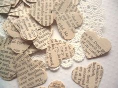 Jane Austin Wedding confetti: Take a heart shaped paper punch and cut up pages of Pride and Prejudice.