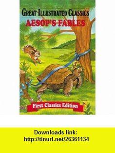 Aesops Fables (Great Illustrated Classics) (9781596792340) Aesop, Rochelle Larkin , ISBN-10: 1596792345  , ISBN-13: 978-1596792340 ,  , tutorials , pdf , ebook , torrent , downloads , rapidshare , filesonic , hotfile , megaupload , fileserve